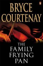 0294 | The Family Frying Pan – Bryce Courtenay